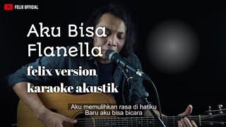 Aku bisa - flnella ( felix karaoke version )