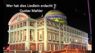 Wer hat dies Liedlein erdacht, Des  Knaben Wunderhorn Lieder, Gustav Mahler