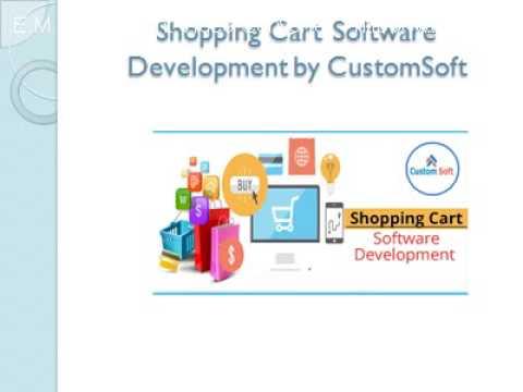 Shopping Cart Software Development by CustomSoft