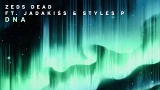 Zeds Dead - DNA ft. Jadakiss & Styles P