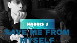 HARRIS J - SAVE ME FROM MYSELF