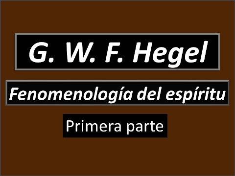 Georg Wilhelm Friedrich Hegel: Fenomenología del espíritu (Primera parte)