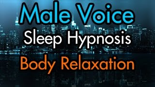 Full Body Relaxation Sleep Hypnosis - Male Voice