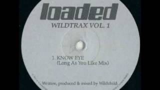 The Wildchild Experience - Know Eye (Long As You Like Mix)