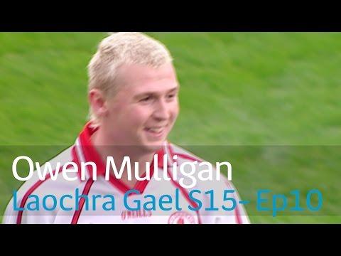 Laochra Gael -  Owen Mulligan