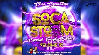 Close Connections - Soca Storm Vol. 32 Carnival Foreplay