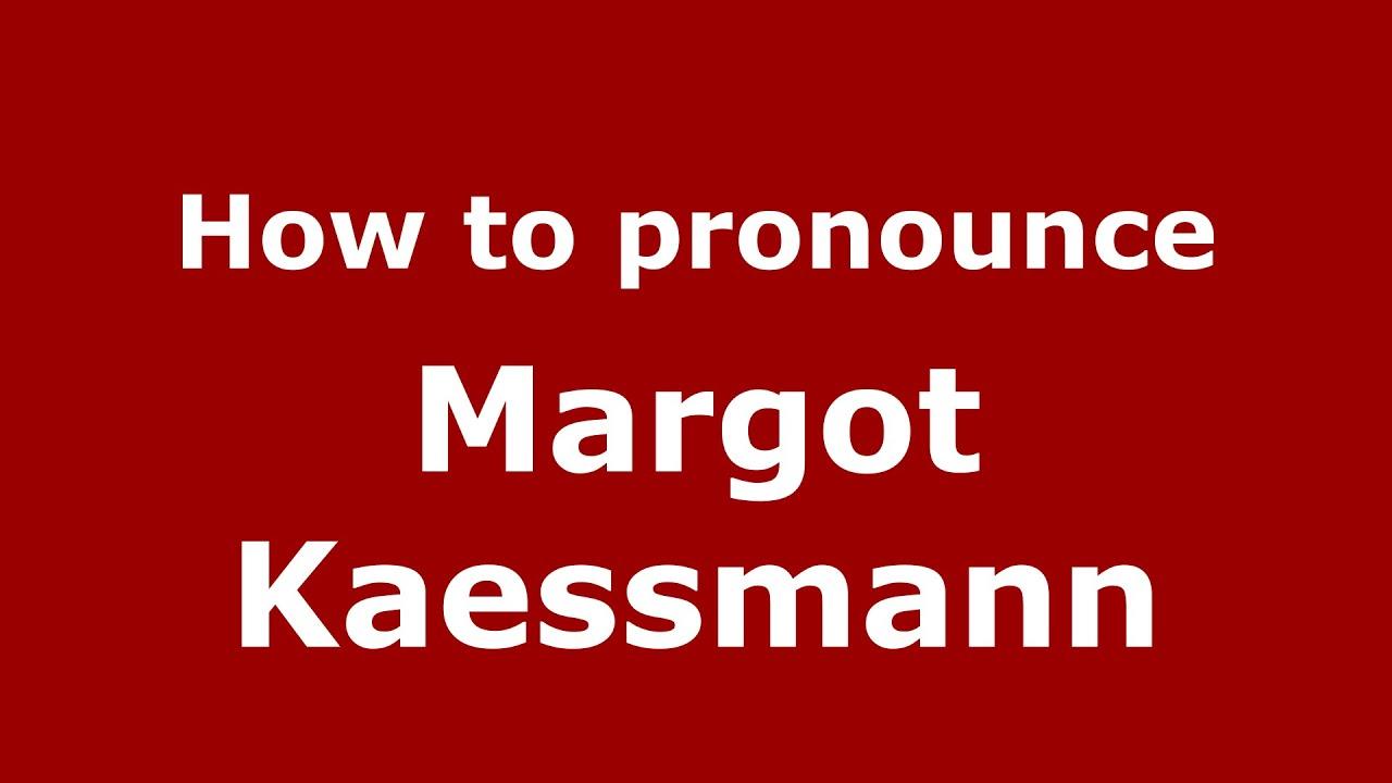How to pronounce Margot Kaessmann (American English/US ...