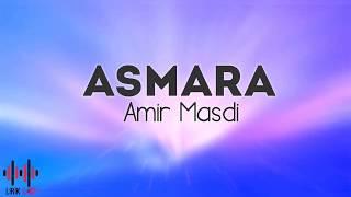 Amir Masdi -Asmara (Lirik)
