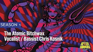 Quitting Monster Magnet and Continuing The Atomic Bitchwax – Vocalist/Bassist Chris Kosnik
