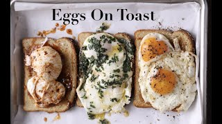 Eggs On Toast (Sunny, Buttered, & Poached)