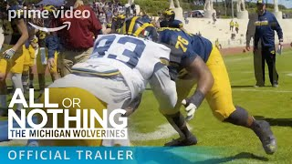 All or Nothing: The Michigan Wolverines - Official Trailer | Prime Video