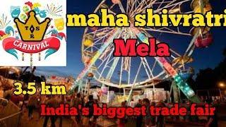 Carnival!! Maha shivratri mela 2018 !! 3.5 km spread India