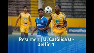 Resumen: U. Católica 0 - Delfín 1