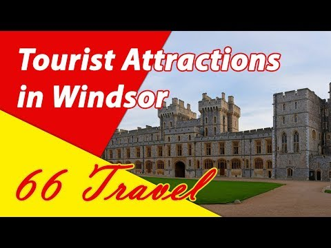 List 9 Tourist Attractions in Windsor, England | Travel to United Kingdom