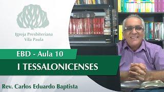 Escola Dominical   Aula 10   I Ts 5:12-15   Pr Carlos Eduardo Baptista   IPVP