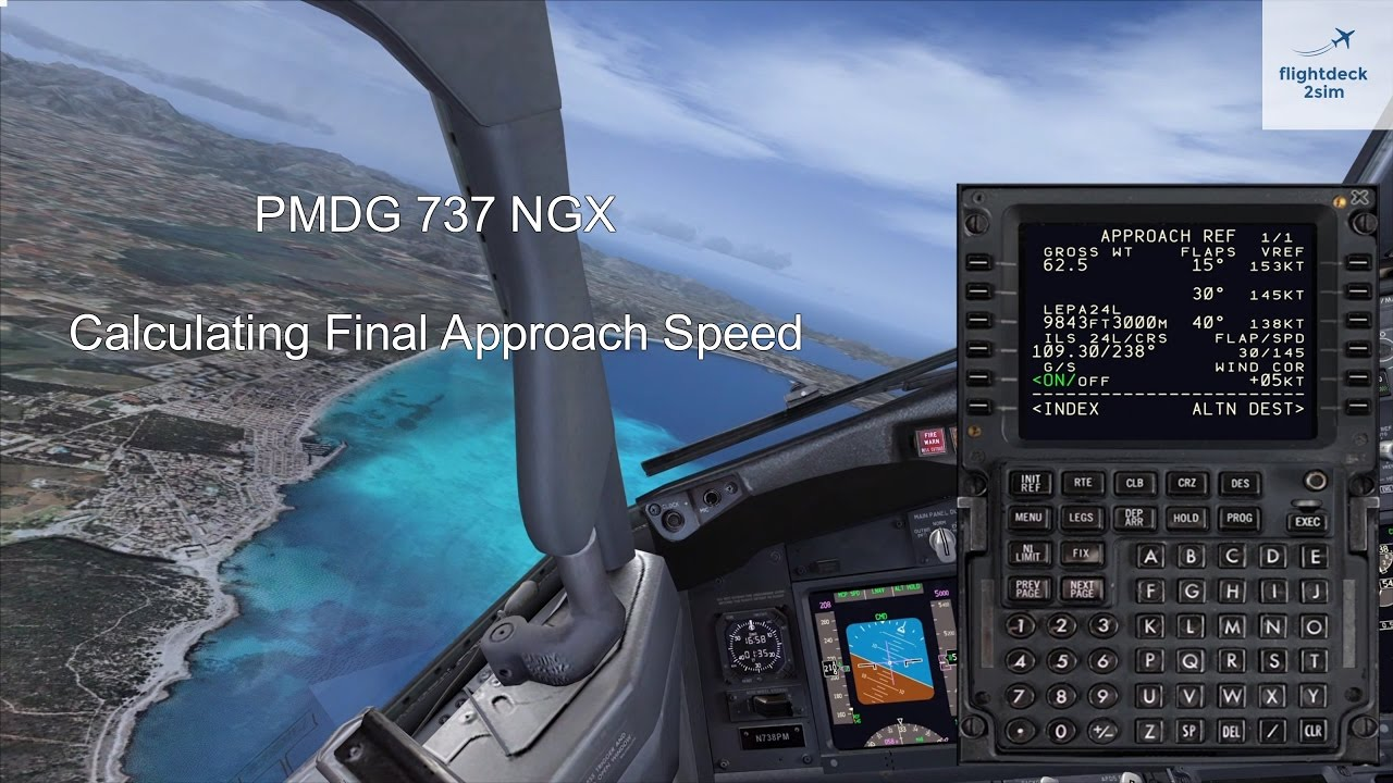 PMDG 737 NGX - REAL BOEING PILOT - How to Calculate Approach Speed