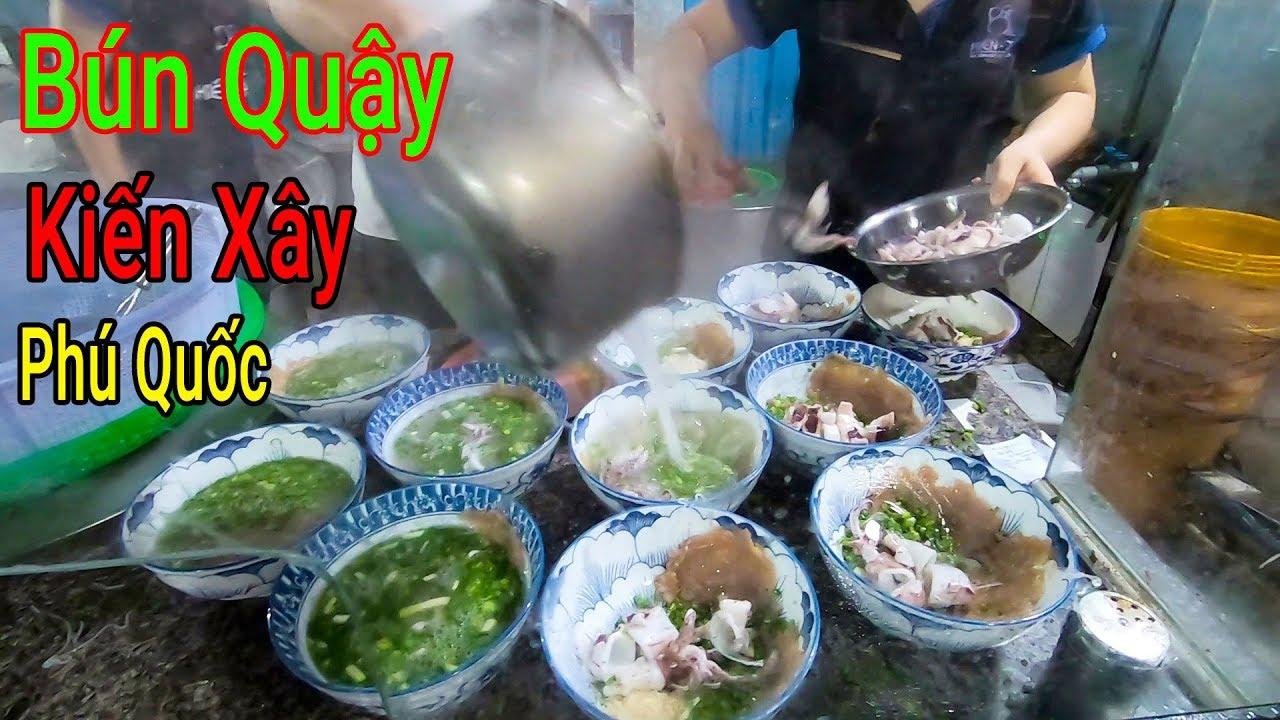 Bún Quậy Kiến Xây, ai đi Phú Quốc mà không ăn thì uổng phí cả chuyến đi - YouTube