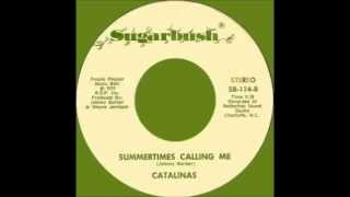 The Catalinas - Summertimes Calling Me
