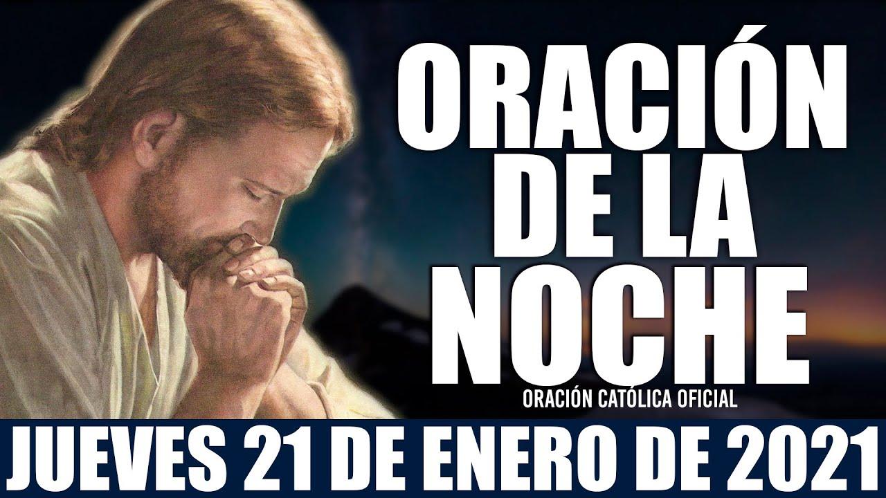 Oración de la Noche de hoy Jueves 21 de Enero de 2021| Oración Católica
