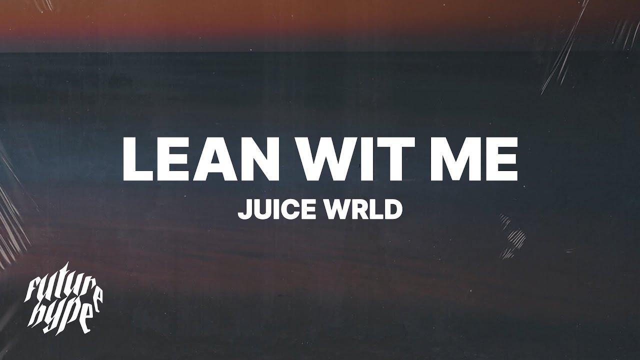 Juice WRLD - Lean Wit Me (Lyrics) #1