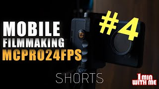 Mobile Filmmaking | MCPRO24FPS | 1 Min With Me