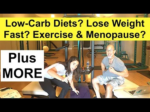Low Carb Diet Problem to Lose Weight Fast, Menopause Exercise, Home Fitness Revelation and MORE…