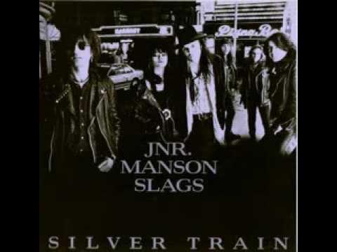 Junior Manson Slags - Silver Train