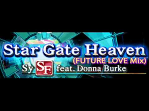 SySF feat Donna Burke - Star Gate Heaven (FUTURE LOVE Mix) [HQ]