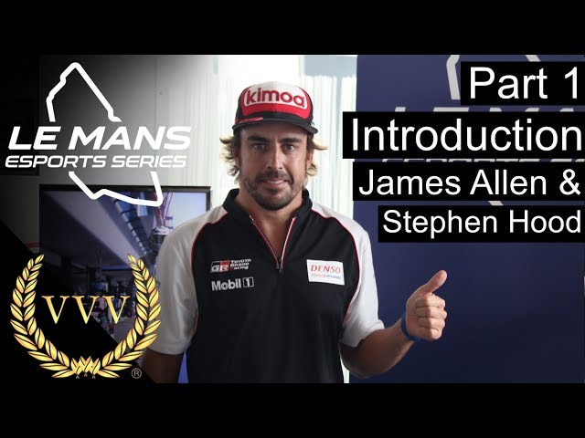 Le Mans Esports Part 1 - Introduction James Allen & Stephen Hood Interviews