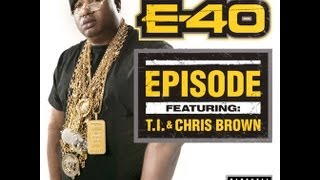 "NEW MUSIC: E40 - ""Episode"" ft T.I. & Chris Brown"