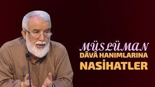 Müslüman Dâvâ Hanımlarına Nasihat - Ahmed KALKAN (Kısa Video)