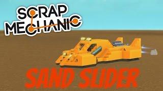 Scrap Mechanic Gameplay - EP 11 - Sand Slider