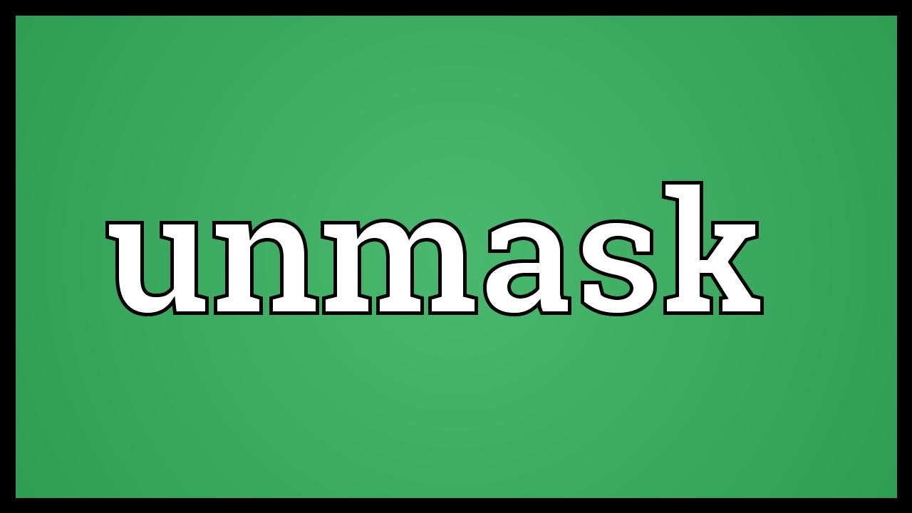 Unmask Meaning