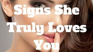 signs she truly loves you