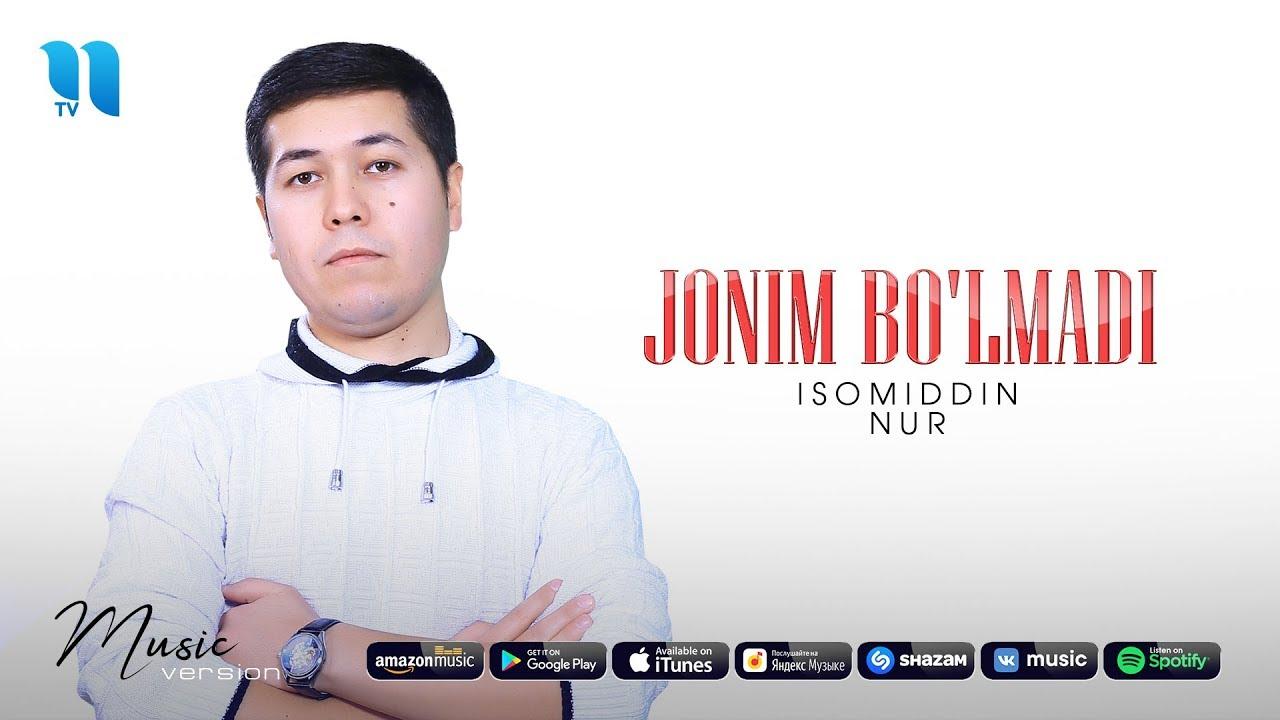 Isomiddin Nur - Jonim bo'lmadi | Исомиддин Нур - Жоним булмади (music version)