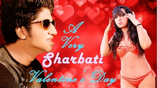 A Very SHARBATI Valentine's Day | Special Song 2017 |