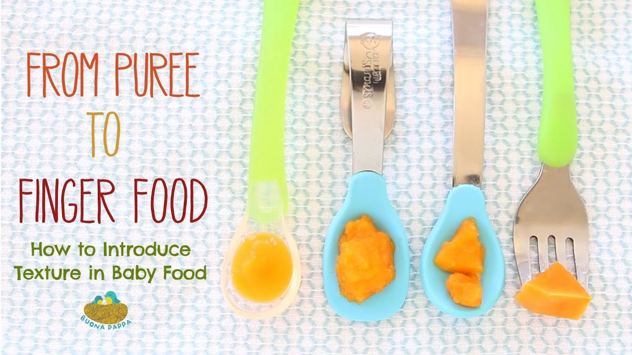 From Puree To Finger Food   How To Introduce Texture In Baby Food