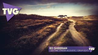 Ed Sheeran - I See Fire (Tinush Acoustic / Drum Edit)