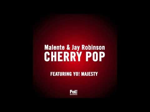Malente & Jay Robinson ft Yo! Majesty - Cherry Pop (Blaze Tripp rmx)