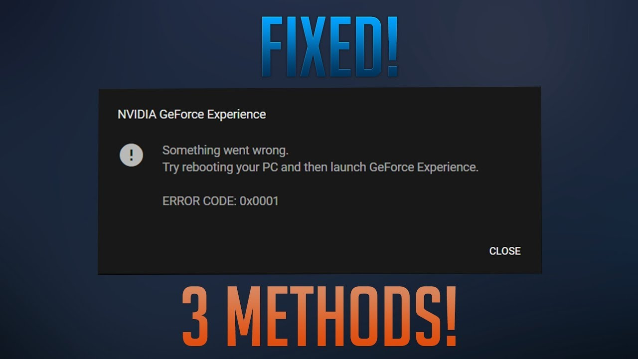 How To Fix NVIDIA GeForce Experience Something Went Wrong ERROR CODE 0x0001