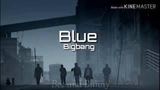 Lirik lagu Bigbang ' Blue ' ( Sub indo ) | Terjemah indonesia
