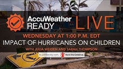 AccuWeather Ready LIVE: The impacts of hurricanes on children