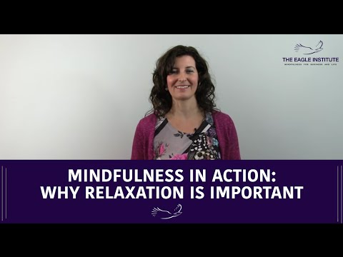 Why Relaxation is Important - Mindfulness In Action