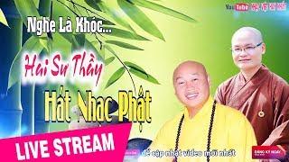 2 Sư Thầy Hát Nhạc Phật Giáo Hay và Ý Nghĩa Dễ Nghe Dễ Ngủ Nhất 2018