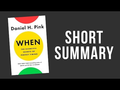 """when:-the-scientific-secrets-of-perfect-timing""-by-daniel-h.-pink---a-short-summary"