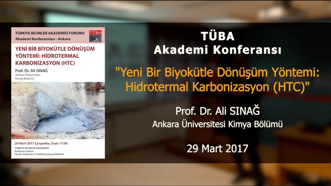 """""""Yeni Bir Biyokütle Dönüşüm Yöntemi: (HTC)"""" - Prof. Dr. Ali Sınağ - 29 Mart 2017"""