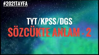 2021 TYT /KPSS Türkçe Ders 2 - Sözcükte Anlam 2
