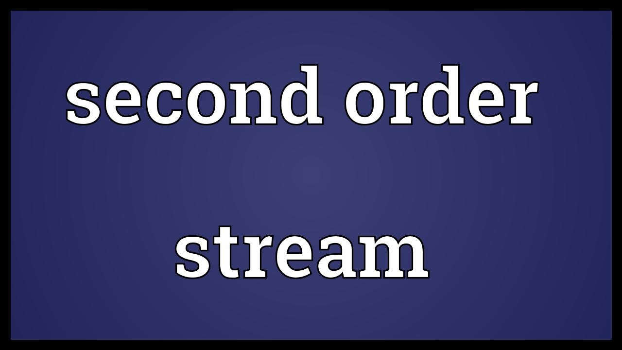 Download Second order stream Meaning