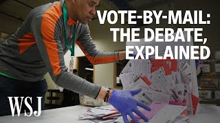 The Vote-by-Mail Debate, Explained | WSJ