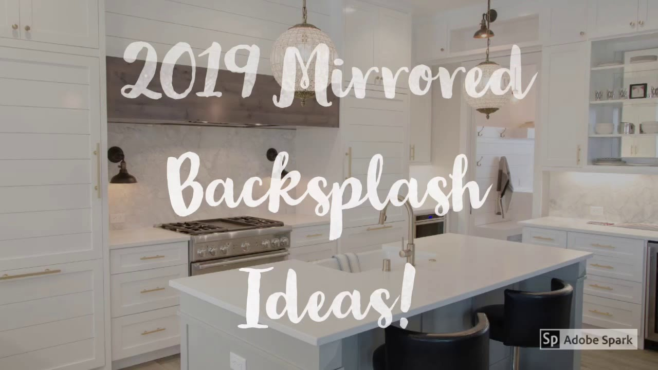 - 2019 Kitchen Mirrored Backsplash Ideas! - YouTube